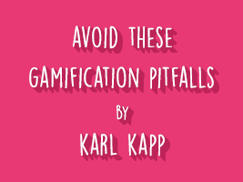 AVOID THESE GAMIFICATION PITFALLS