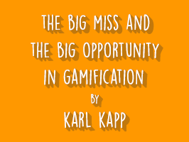 learnnovators_the-big-miss-and-the-big-opportunity-in-gamification-_karl-kapp-266x2001