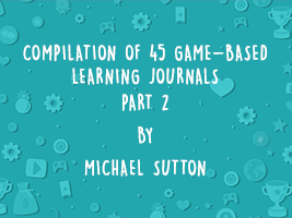 COMPILATION OF 45 GAME-BASED LEARNING JOURNALS: PART 2