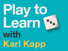 PLAY TO LEARN WITH KARL KAPP